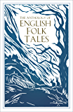 The Anthology of English Folk Tales (Folk Tales series)