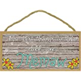 """The Best Things In Life Call Me Memaw SIGN Plaque 5X10"""""""