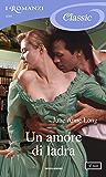 Un amore di ladra (I Romanzi Classic)