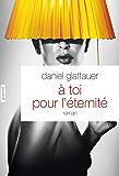 A toi pour l'éternité : roman - traduit de l'allemand (Autriche) par Anne-Sophie Anglaret (Littérature Etrangère)