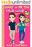 Diary of Mr TDH (aka Mr Tall, Dark and Handsome): Book 2 - True Love - and Book 3 - Girl Wars: Books for Girls 9-12