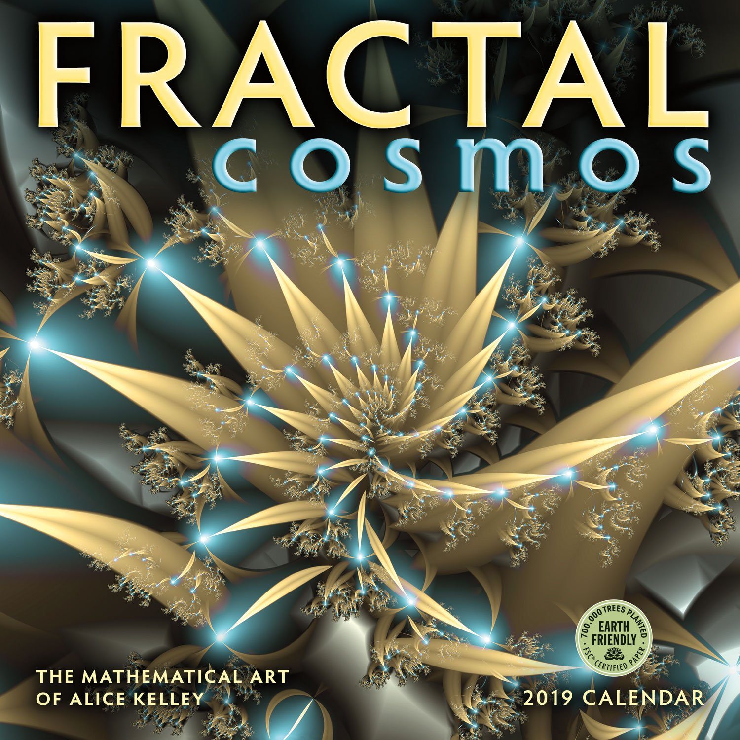 fractal cosmos 2019 wall calendar the mathematical art of alice kelley