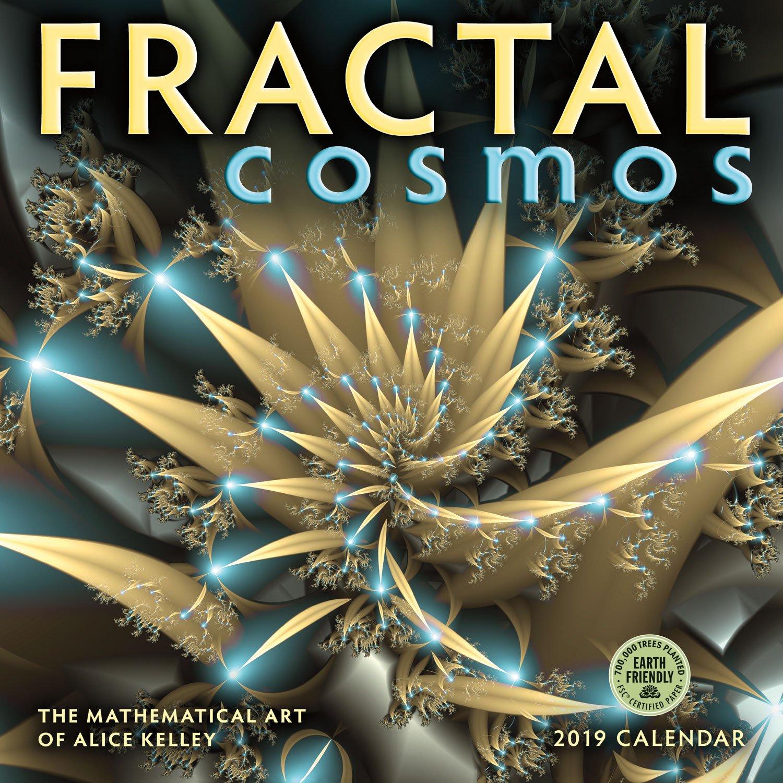 fractal cosmos 2019 wall calendar the mathematical art of alice kelley ebook