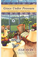 Grace Under Pressure (Manor House Mysteries, No. 1) Mass Market Paperback