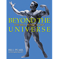 Beyond the Universe – The Bill Pearl Story (English Edition)