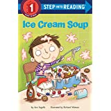 Ice Cream Soup (Step into Reading)