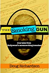 The Smoking Gun: True Tales From Hollywood's Screenwriting Trenches
