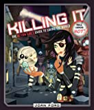 Killing It: The Action Girl's Guide to Saving the World (While Looking Hot)