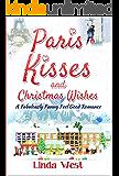 Paris Kisses: A Laugh Out Loud Feel Good American Romance