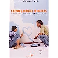 Começando juntos: Devocional para casais recém casados e namorados