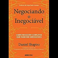 Negociando o Inegociável – Como resolver conflitos que parecem impossíveis