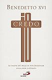 Io credo: Le pagine più belle di papa Ratzinger sulla fede cattolica