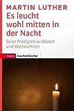 Es leucht wohl mitten in der Nacht: Seine Predigten zu Advent und Weihnachten (Topos Taschenbücher)