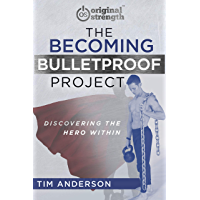 The Becoming Bulletproof Project: Discovering the Hero Within (English Edition)