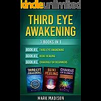 Third Eye Awakening: 3 Books in 1: Third Eye Awakening, Reiki Healing, Chakras for Beginners (English Edition)