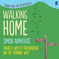 Walking Home: Travels with a Troubadour on the Pennine Way