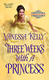 Three Weeks with a Princess (The Improper Princesses)