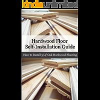 "Hardwood Floor Installation Guide: How to Install 3/4"" Oak Hardwood Flooring"