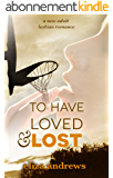 To Have Loved & Lost: A new adult lesbian romance (English Edition)