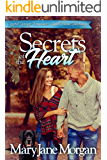 Secrets of the Heart: Small Town Sanctuary Series, Book 2 (Crystal Springs Romances 10)