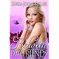 Between Boyfriends: Free Romantic Comedy (The Between Boyfriends Series Book 1) (English Edition)