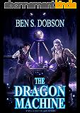 The Dragon Machine (Magebreakers Book 3) (English Edition)