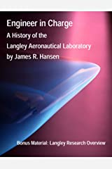 Engineer in Charge: A History of the Langley Aeronautical Laboratory, 1917-1958 (Annotated and Illustrated) (NASA History Series Book 4305) Kindle Edition