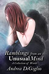 Ramblings from an Unusual Mind: A Collection of Words Kindle Edition
