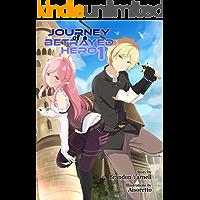 Journey of a Betrayed Hero: Volume 1
