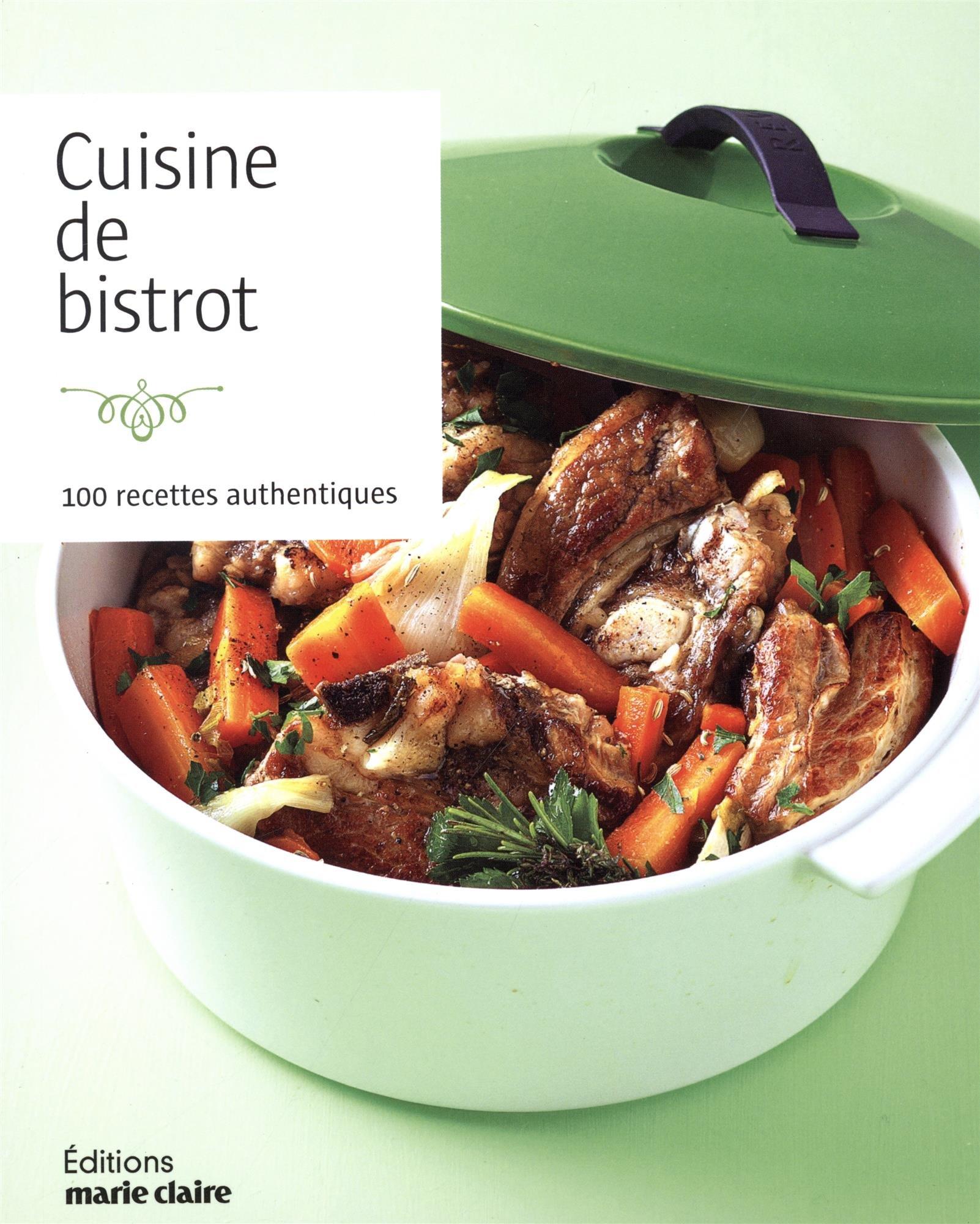 Cuisine De Bistrot 100 Recettes Authentiques