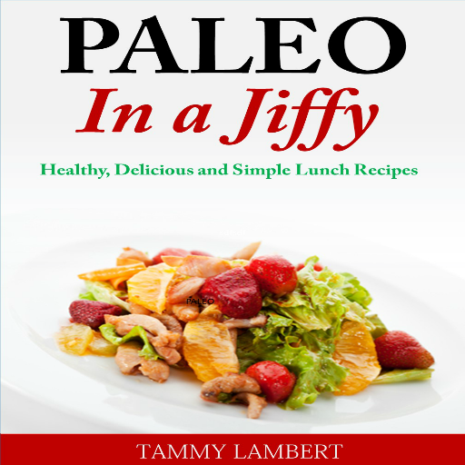 paleo-in-a-jiffy-healthy-delicious-and-simple-lunch-recipes