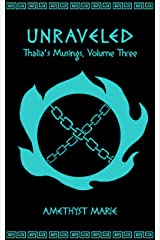 Unraveled (Thalia's Musings Book 3) Kindle Edition