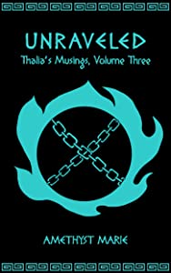 Unraveled (Thalia's Musings Book 3)