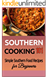 Southern Cooking: for beginners - Simple Southern Food Recipes - Old South Recipes (Southern Food - Southern Meals - Southern Recipes - Soul Food - American Cuisine Book 1)