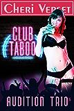 Club Taboo 1: Audition Trio