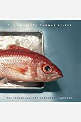 The Complete Thomas Keller: The French Laundry Cookbook & Bouchon (The Thomas Keller Library) Hardcover