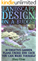 Landscape Design On A Budget: 10 Creative Garden Plans Under $200 Each You Can Make Yourself