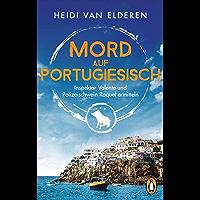 Mord auf Portugiesisch: Inspektor Valente und Polizeischwein Raquel ermitteln (Die saustarke Krimireihe aus Portugal 1) (German Edition)