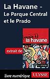 La Havane - Le Parque Central et le Prado