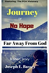 A Journey Of No Hope: Far Away From God Kindle Edition