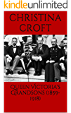Queen Victoria's Grandsons (1859-1918)