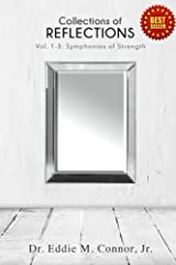 Collections of Reflections: Volumes 1-3: Symphonies of Strength Kindle Edition