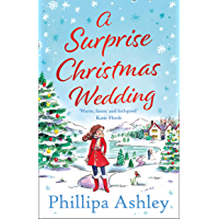 A Surprise Christmas Wedding: the new feel-good winter romance from the bestselling author of A Perfect Cornish…