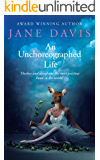 An Unchoreographed Life: A Novel