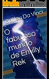 O fabuloso mundo de Emilly Rek