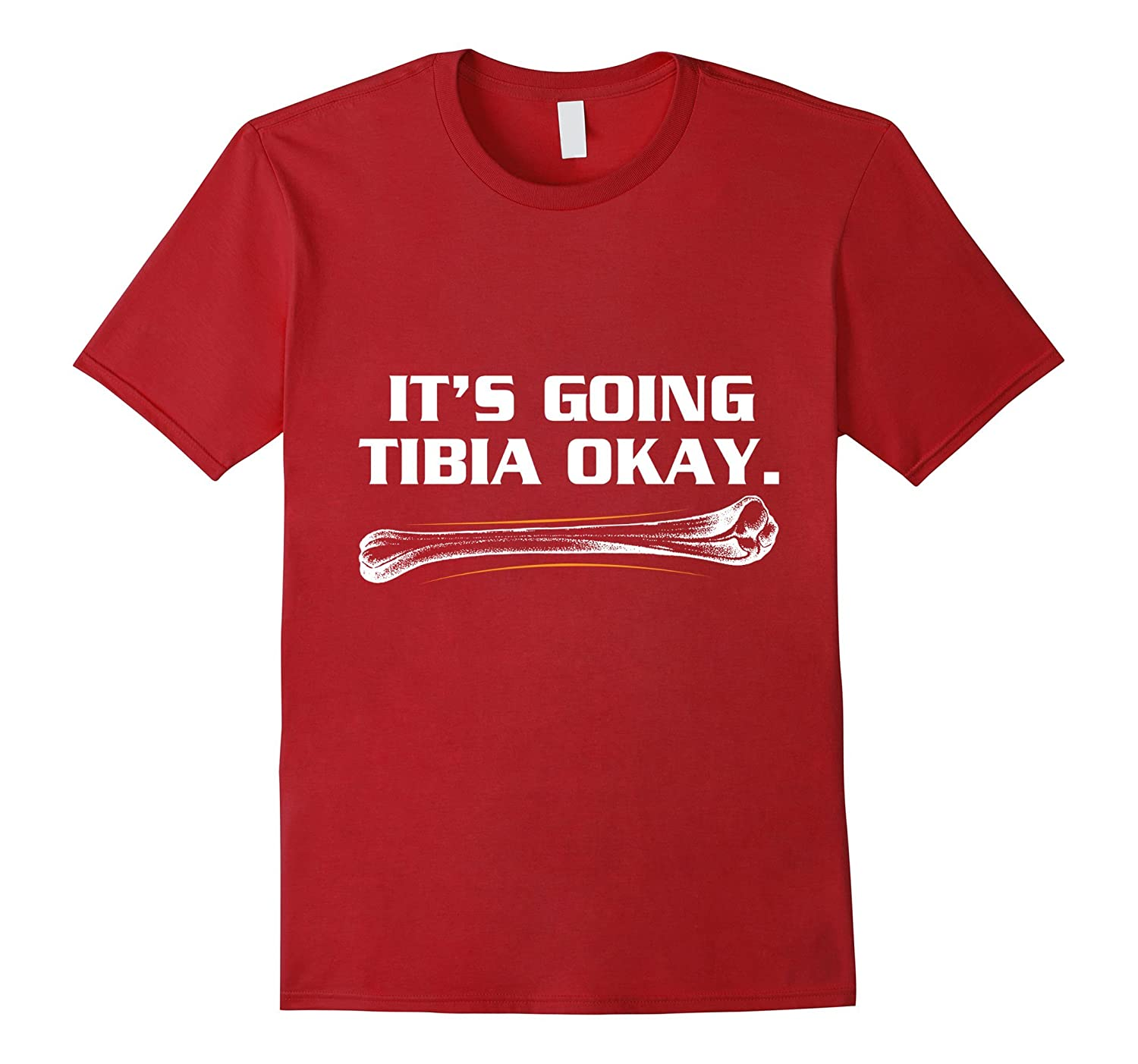 It's Going Tibia Okay Rad Bone Funny T-Shirt