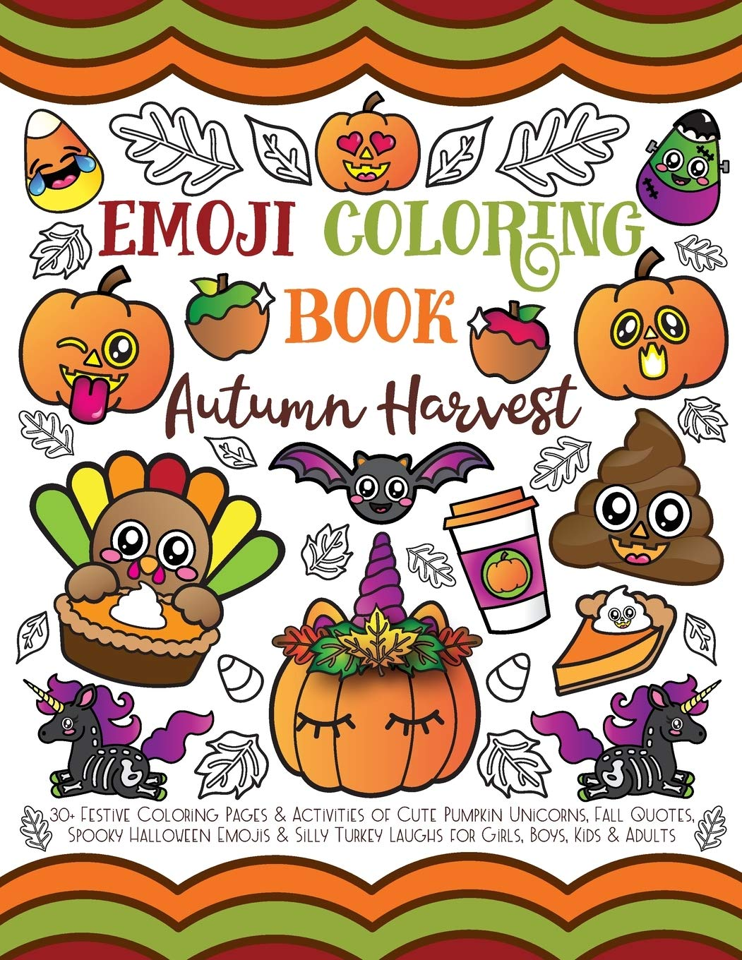Amazon Com Emoji Coloring Book Autumn Harvest 30 Festive Coloring Pages Activities Of Cute Pumpkin Unicorns Fall Quotes Spooky Halloween Emojis Silly Turkey Laughs For Girls Boys Kids Adults 9781643400082