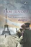 The Ambassador's Daughter (The Kommandant's Girl)
