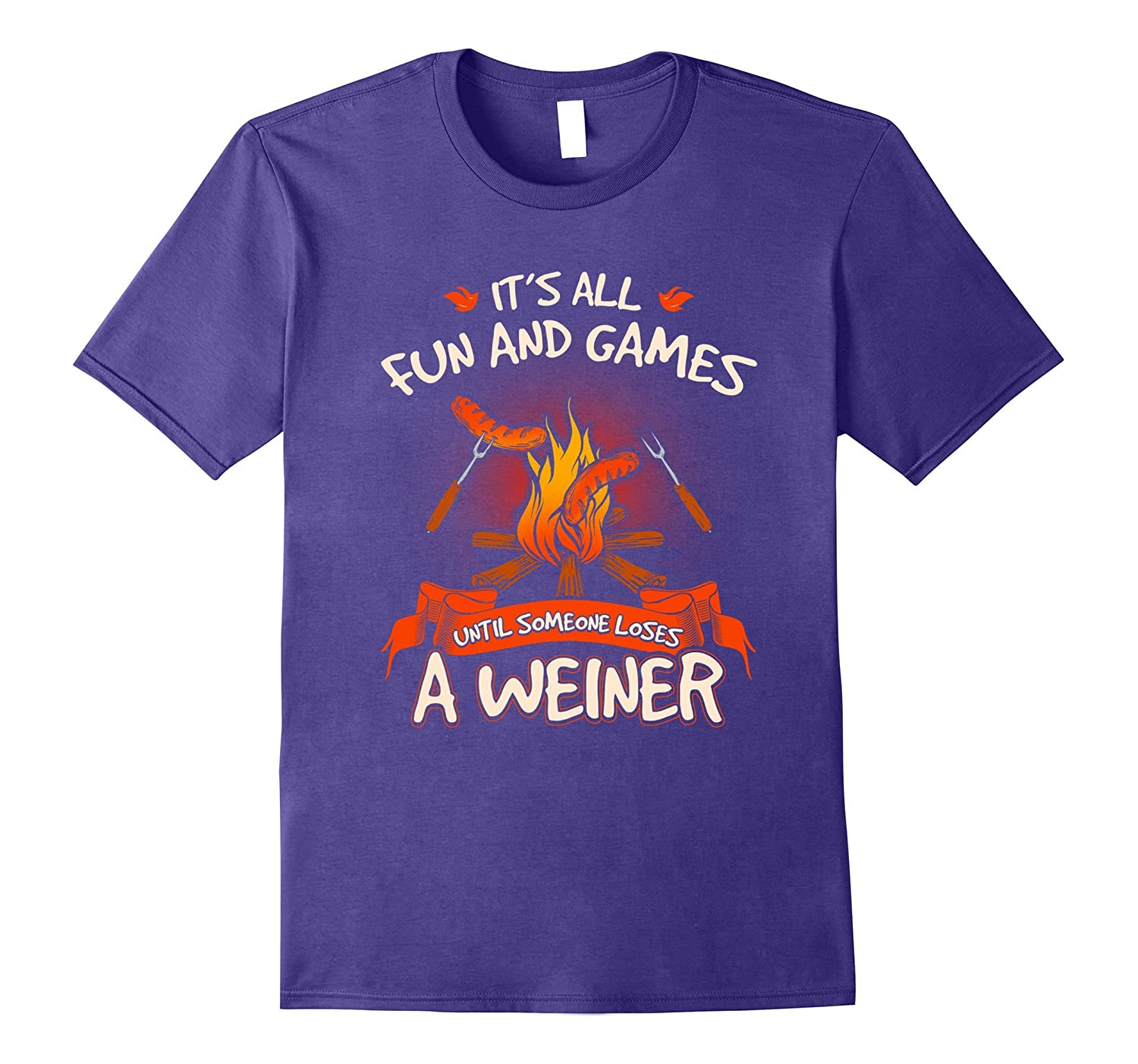 It's All Fun and Games Until Someone Loses A Weiner T Shirt-FL