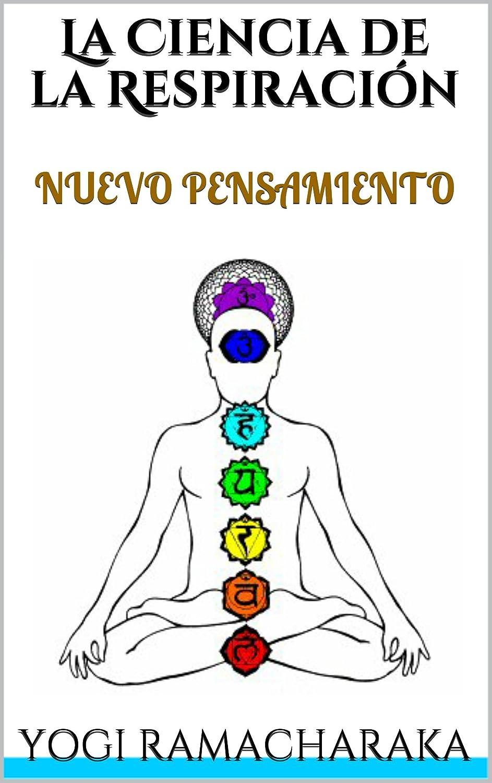 La Ciencia de la Respiración eBook: Yogi Ramacharaka: Amazon ...